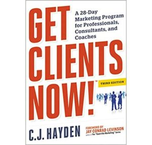 Get Clients Now by C.J. Hayden
