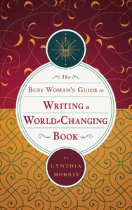 Busy Woman's Guide to Writing a World-Changing Book